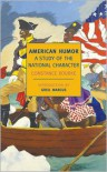 American Humor: A Study of the National Character - Constance Rourke,  Greil Marcus (Introduction)