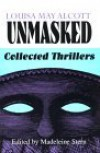 Louisa May Alcott Unmasked: Collected Thrillers - Louisa May Alcott, Madeleine B. Stern