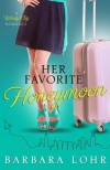 Her Favorite Honeymoon - Barbara Lohr
