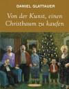 Von der Kunst, einen Christbaum zu kaufen (German Edition) - Daniel Glattauer