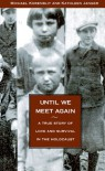 Until We Meet Again: A True Story of Love and Survival in the Holocaust - Michael Korenblit