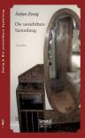 Die Unsichtbare Sammlung. Novellen - Stefan Zweig