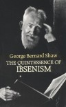The Quintessence of Ibsenism (Dover Books on Literature & Drama) - George Bernard Shaw
