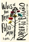 Woes of the True Policeman - Roberto Bolaño, Natasha Wimmer
