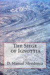 Siege of Ignottia (book 1) - D. Manuel Mendonca