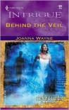 Behind The Veil (Moriah's Landing) - Joanna Wayne
