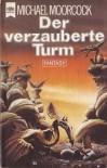 Der verzauberte Turm (Elric, #4) - Michael Moorcock, Thomas Schlück