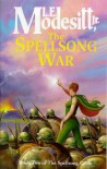 The Spellsong War  - L.E. Modesitt Jr.