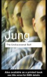 The Undiscovered Self - C.G. Jung