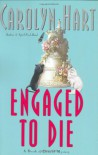 Engaged to Die - Carolyn Hart