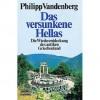 Das Versunkene Hellas: Die Wiederentdeckung Des Antiken Griechenland - Philipp Vandenberg