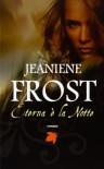 Eterna è la notte - Jeaniene Frost, Laura Scipioni