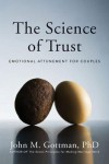 The Science of Trust: Emotional Attunement for Couples - John M. Gottman