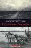De reis naar Sachalin - Anton Chekhov