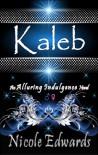 Kaleb (Alluring Indulgence, #1) - Nicole Edwards