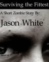 Surviving the Fittest - Jason  White