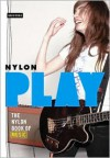 Play: The Nylon Book of Music - Editors Of Nylon Magazine