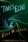 Time's Echo - Rysa Walker