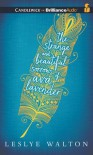 The Strange and Beautiful Sorrows of Ava Lavender - Cassandra Campbell