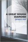 A Great Rough Diamond - Jameson Dash