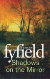 Shadows on the Mirror (Sarah Fortune) - Frances Fyfield