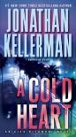 A Cold Heart (Alex Delaware #17) - Jonathan Kellerman