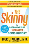 The Skinny: On Losing Weight Without Being Hungry-The Ultimate Guide to Weight Loss Success - Louis J. Aronne, Alisa Bowman, Louis J. Aronne