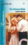 The Heiress Bride (Virgin Brides, #22) - Laurey Bright