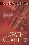 Death Qualified (Barbara Holloway Novels) - Kate Wilhelm