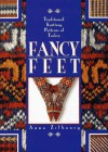 Fancy Feet: Traditional Knitting Patterns of Turkey - Anna Zilboorg