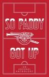 So Paddy Got Up: An Arsenal Anthology - Andrew Mangan, Tim Stillman
