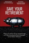 Save Your Retirement: What to Do If You Haven't Saved Enough or If Your Investments Were Devastated by the Market Meltdown - Frank Armstrong III, Paul B. Brown