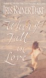 When I Fall in Love - Iris R. Dart