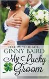 My Lucky Groom - Ginny Baird