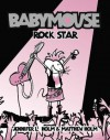 Babymouse #4: Rock Star - Jennifer L. Holm and Matthew Holm