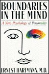 Boundaries In The Mind: A New Psychology Of Personality - Ernest Hartmann