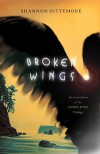 Broken Wings - Shannon Dittemore