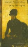 Die Gelbe Tapete - Charlotte Perkins Gilman, Alfred Goubran