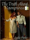 The Truth About Vampires [Nathan Cotton Series] - Lydia Parks
