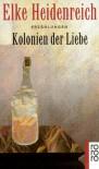 Kolonien der Liebe - Elke Heidenreich