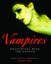 Vampires: Encounters With the Undead - David J. Skal