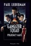 Gangster Squad. Pogromcy mafii - Paul Lieberman