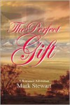The Perfect Gift - Mark  Stewart