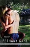 Addicted to You  - Bethany Kane, Beth Kery