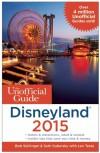 The Unofficial Guide to Disneyland 2015 - Len Testa, Bob Sehlinger, Seth Kubersky