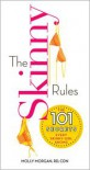 The Skinny Rules: The 101 Secrets Every Skinny Girl Knows - Molly Morgan