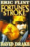 Fortune's Stroke - Eric Flint, David Drake
