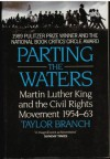 Parting the Waters: Martin Luther King and the Civil Rights Movement 1954-63 - Taylor Branch