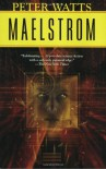 Maelstrom (Rifters Trilogy) - Peter Watts
