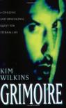 Grimoire - Kim Wilkins